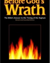 Before God's Wrath: The Bible's Answer to the Timing of the Rapture, Revised and Expanded Edition