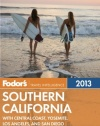Fodor's Southern California 2013: with Central Coast, Yosemite, Los Angeles, and San Diego (Full-color Travel Guide)