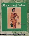 Blueprints of Fashion: Home Sewing Patterns of the 1950s (Schiffer Book for Collectors and Designers,)