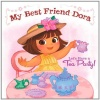 Let's Have a Tea Party!: My Best Friend Dora (Dora the Explorer (Simon & Schuster Board Books))