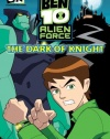 The Ben 10 Alien Force: The Dark of Knight