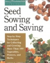 Seed Sowing and Saving: Step-by-Step Techniques for Collecting and Growing More Than 100 Vegetables, Flowers, and Herbs (Gardening Skills Illustrated)