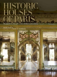 Historic Houses of Paris: Residences of the Ambassadors