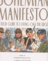 Bohemian Manifesto: A Field Guide to Living on the Edge