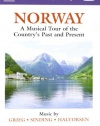 Naxos Scenic Musical Journeys Norway A Musical Tour of the Country's Past and Present
